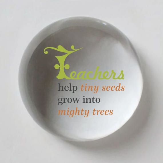 Teachers Help Tiny Seeds Grow Into Mighty Trees Crystal Paperweight